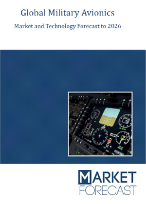 Global Military Avionics Market and Technology Forecast to 2026
