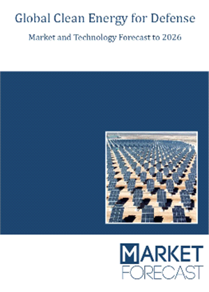 Global Clean Energy for Defense Market and Technology Forecast to 2026