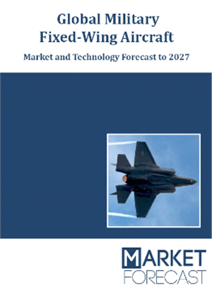 Cover - Global+Military+Fixed%2DWing+Aircraft+%2D+Market+and+Technology+Forecast+to+2027