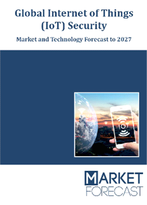 Global IoT Security - Market and Technology Forecast to 2027