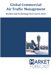 Global Commercial Air Traffic Management - Market and Technology Forecast to 2029