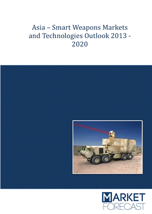 Asia - Smart Weapons Markets and Technologies Outlook 2013-2020