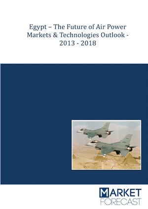 Egypt - The Future of Air Power Markets & Technologies Outlook – 2013-2018
