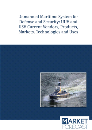 Unmanned Maritime Systems - Defense & Security UUV & USV Markets, Technologies & Opportunities Outlook 2012 - 2020