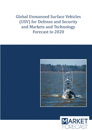 Global Unmanned Surface Vehicles (USV) for Defense and Security Markets and Technology Forecast to 2020