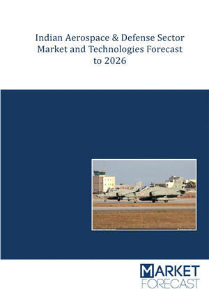Indian Aerospace & Defense Sector Market and Technologies Forecast to 2026
