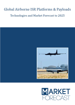 Global Airborne ISR Platforms & Payloads Technology and Market Forecast to 2025