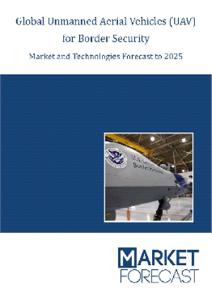 Cover - Global+Unmanned+Aerial+Vehicles+%28UAV%29+for+Border+Security+Market+and+Technologies+Forecast+to+2025