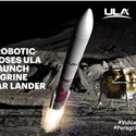 Astrobotic Selects ULA Vulcan Centaur Rocket to Launch its 1st Mission to the Moon